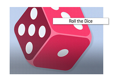 The King explains the meaning of the term Roll the Dice when it comes to gambling and also when it comes to real life.