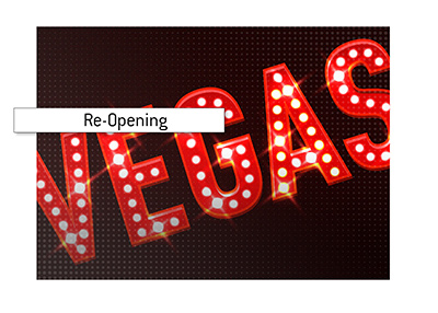 The casinos in Las Vegas are on a path to re-opening.